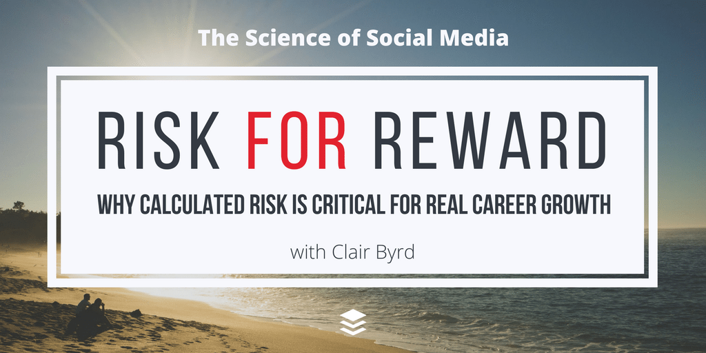 Risk for Reward: WHY CALCULATED RISK IS CRITICAL FOR REAL CAREER GROWTH - Clair Byrd [SSM036]