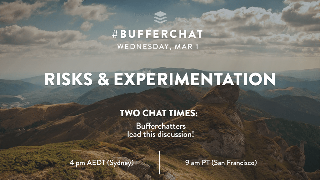 Bufferchat on March 1, 2017 (Topic = Risks and Experimentation)