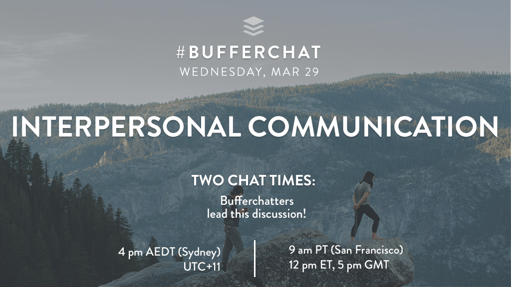 Bufferchat on March 29, 2017 (Topic = Interpersonal Communication)