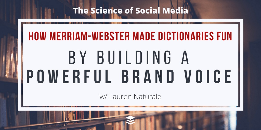 How Merriam-Webster Made Dictionaries Fun By Brand Voice