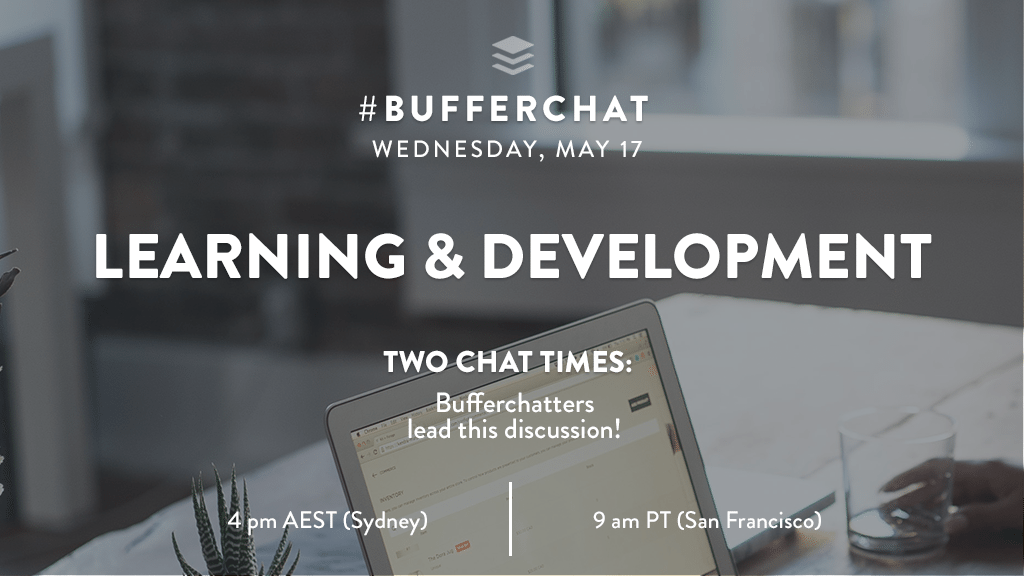 Bufferchat on May 17, 2017 (Topic = Learning & Development)