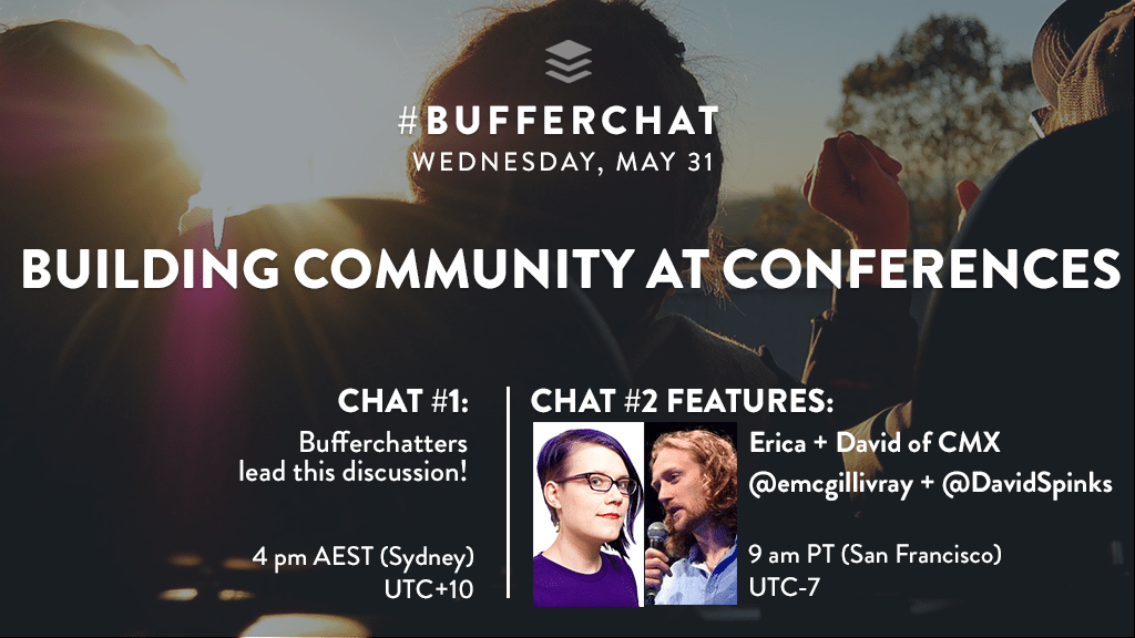 Bufferchat on May 31, 2017 (Topic = Building Community at Conferences)