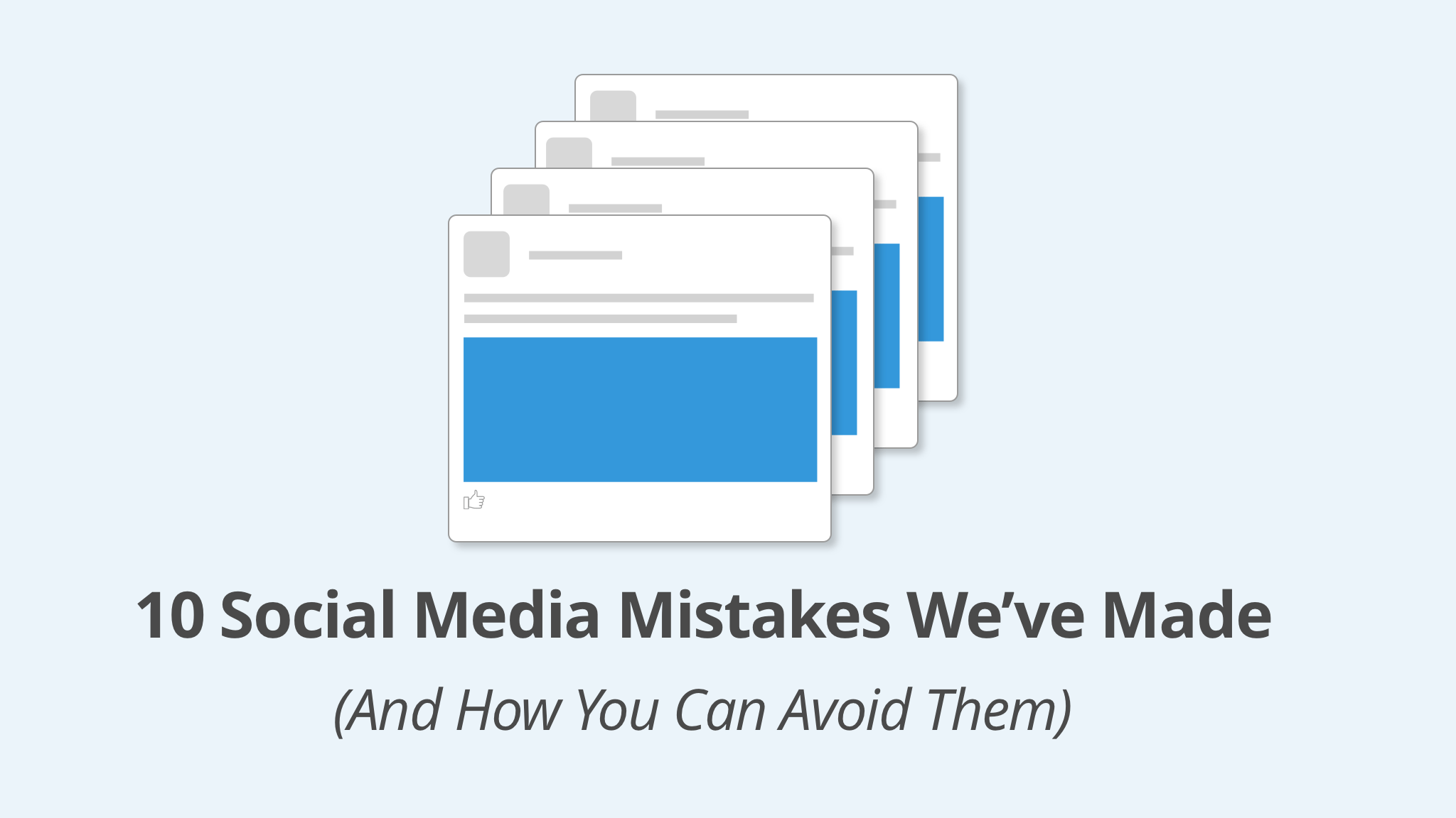 10 Social Media Mistakes We've Made (And How to Avoid Them)