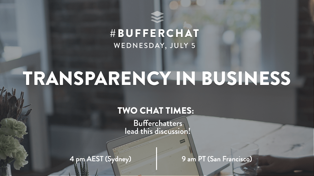 Bufferchat on July 5, 2017 (Topic = Transparency in Business)