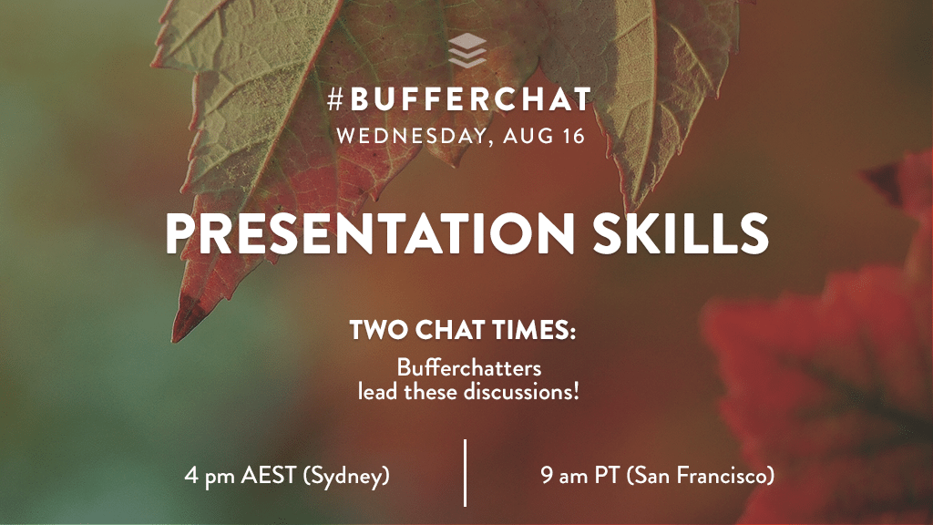 Bufferchat on August 16, 2017 (Topic = Presentation Skills)