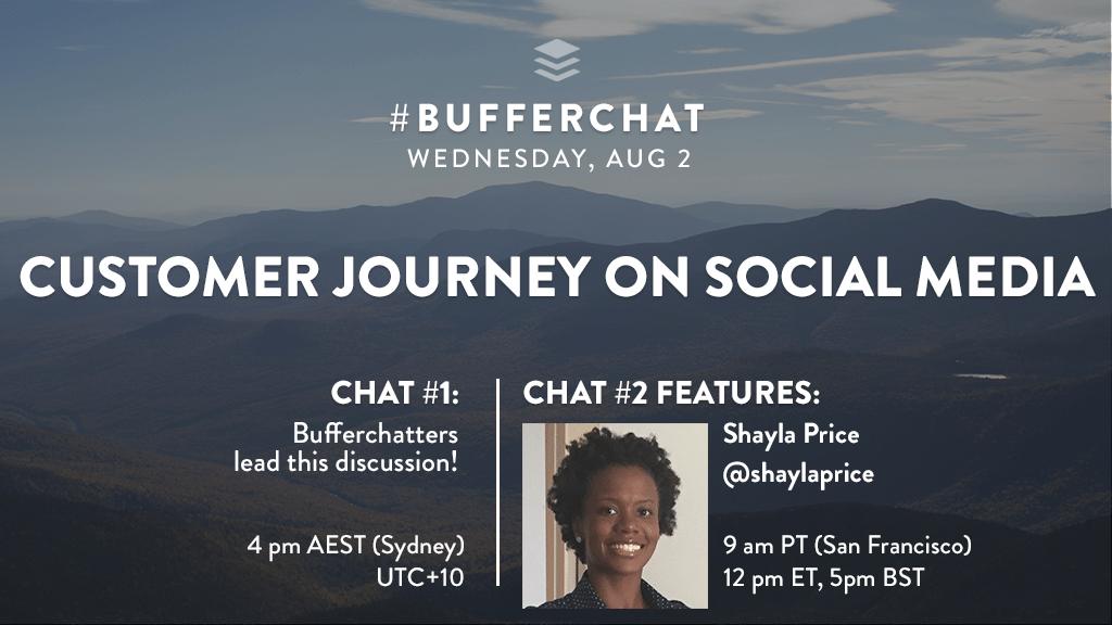 Bufferchat on August 2, 2017 (Topic = Customer JOurney on Social media)