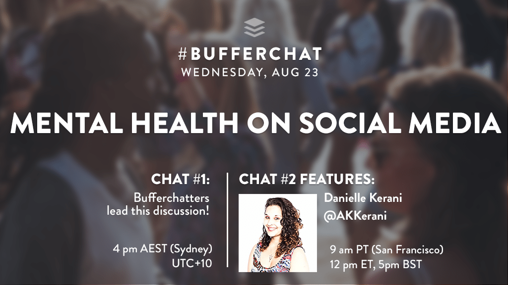 Bufferchat on August 23, 2017 (Topic = Mental Health on Social Media)