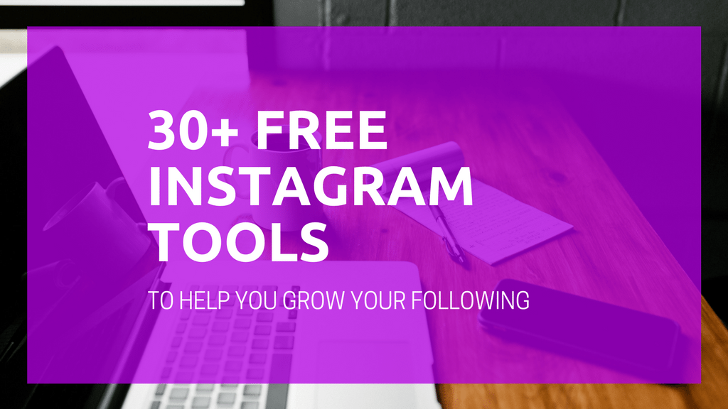 30+ Free Instagram Tools to Help You Grow Your Following