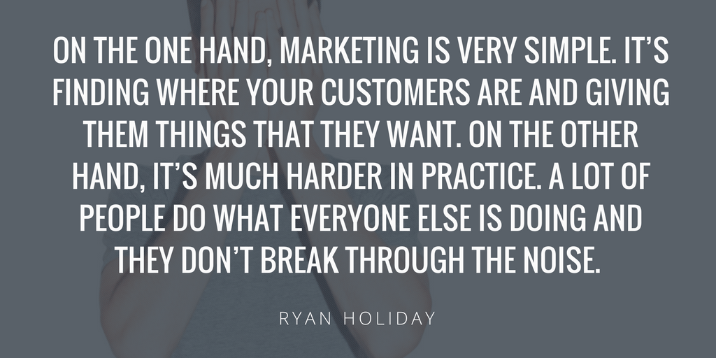 Ryan Holiday on Challenges in Marketing