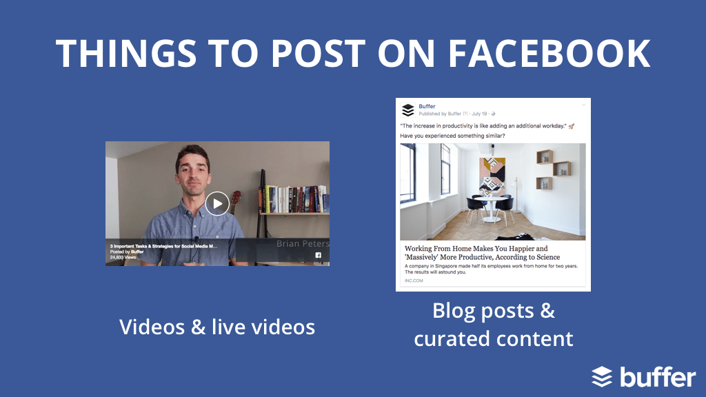 1. Video and live videos 2. Blog posts and curated content