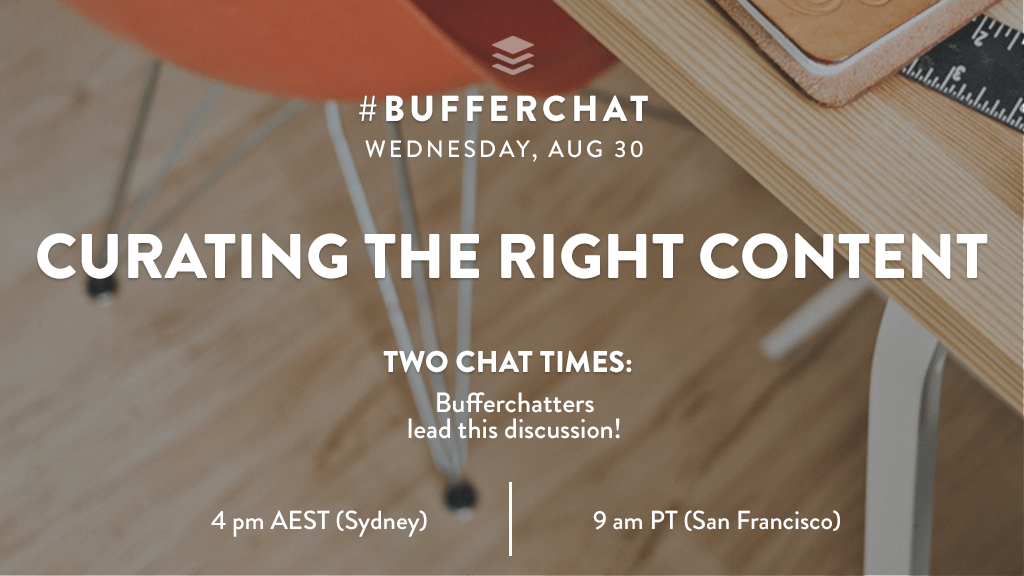 Bufferchat on August 30, 2017 (Topic = Curating the Right Content)