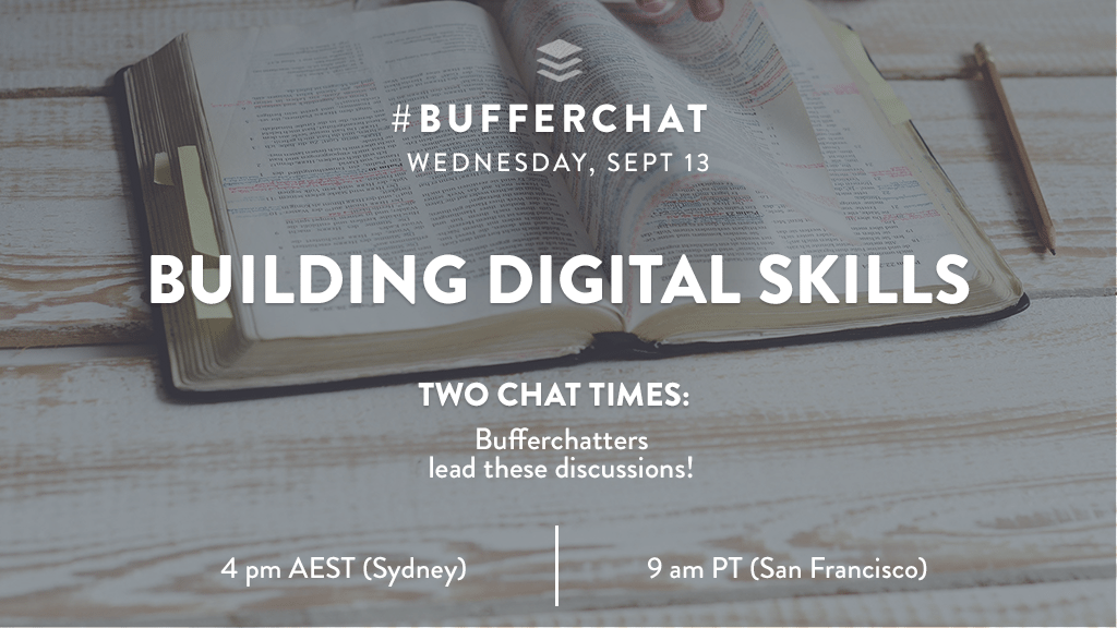 Bufferchat on September 13, 2017 (Topic = Building Digital Skills)