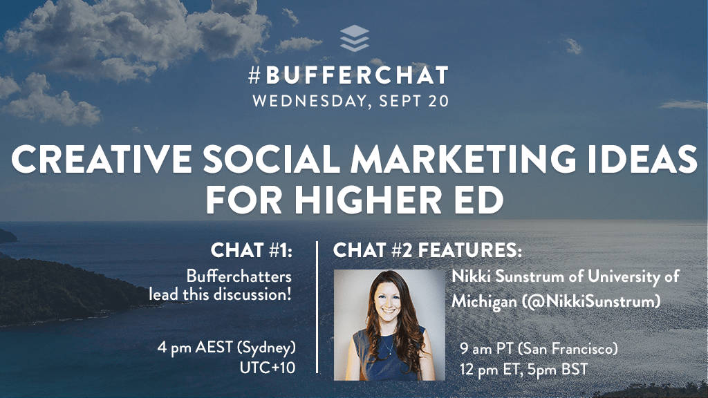 Bufferchat on September 20, 2017 (Topic = Creative Social Marketing Ideas for Higher Ed)