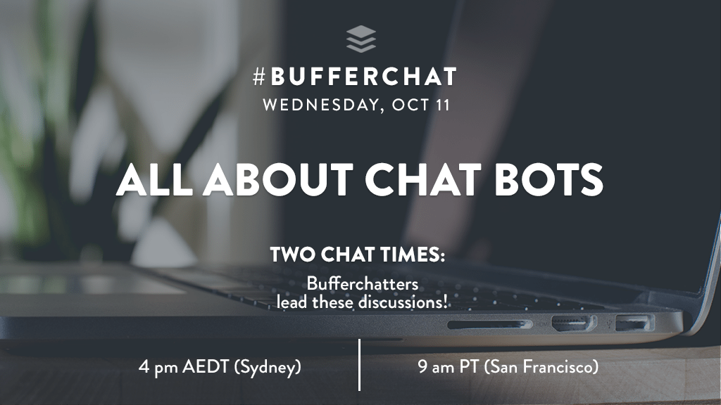 Bufferchat on October 11, 2017 (Topic = All About Chat Bots)
