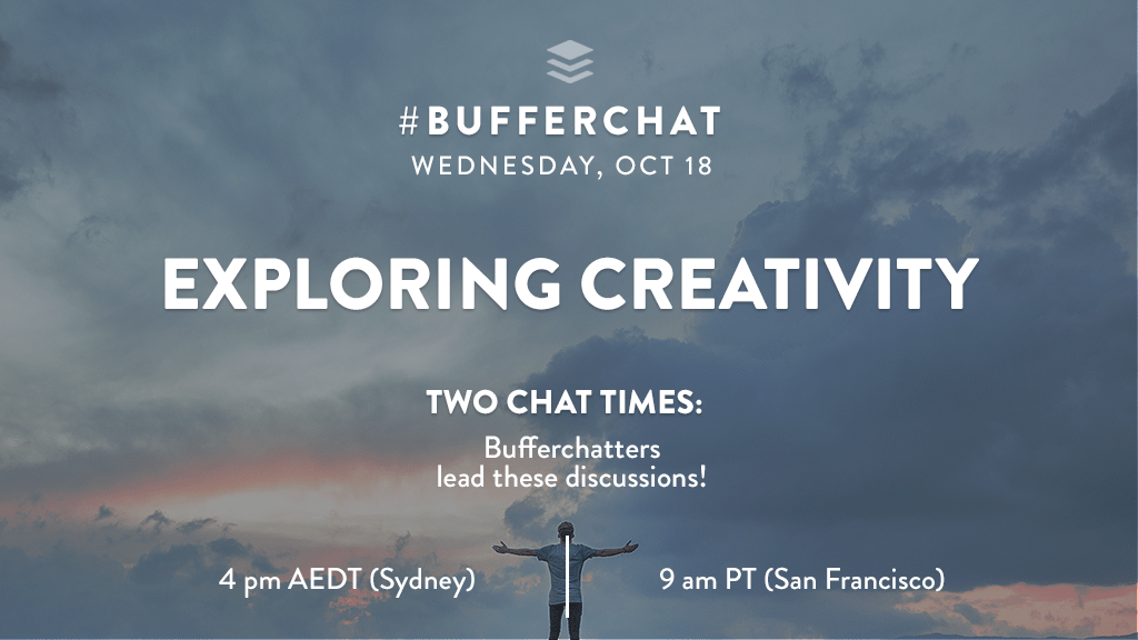 Bufferchat on October 18, 2017 (Topic = Exploring Creativity)