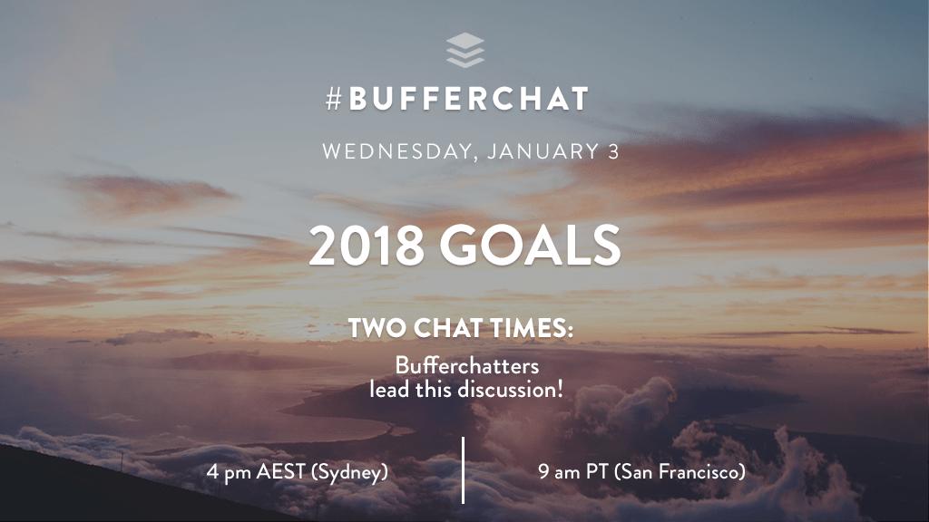 Bufferchat on January 3, 2018: 2018 Goals