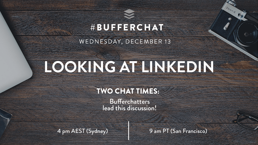 Bufferchat on December 13, 2017: Looking At LinkedIn