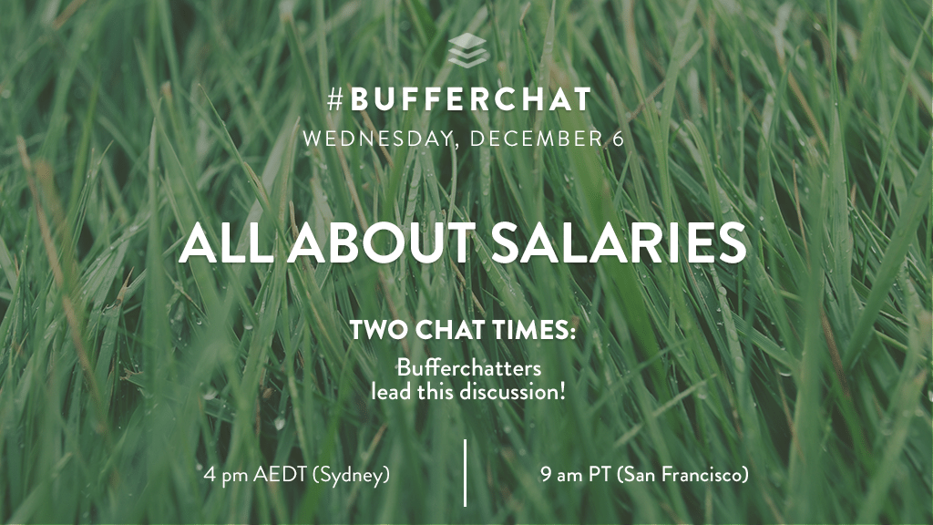 Bufferchat on December 6, 2017: All About Salaries