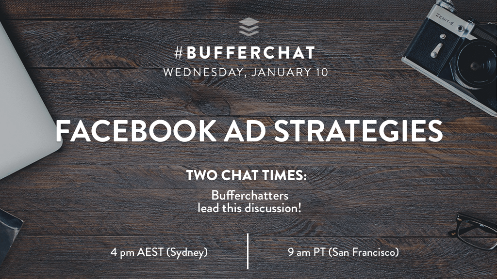 Bufferchat on January 10, 2018: Facebook Ad Strategies