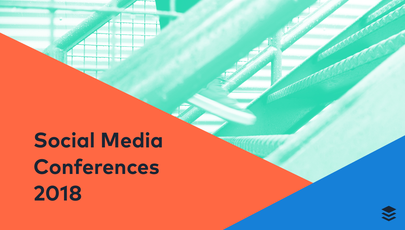20+ Social Media Conferences to Attend in 2018 (Spreadsheet Included!)