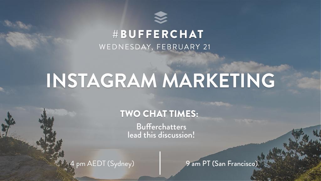 Bufferchat on February 21, 2018: Instagram Marketing