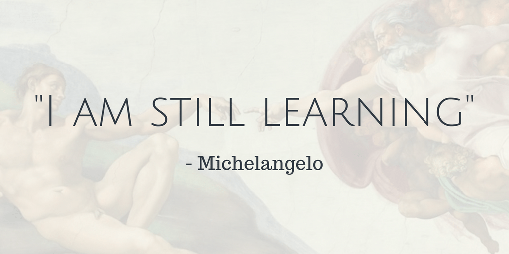 Michelangelo quote on Learning