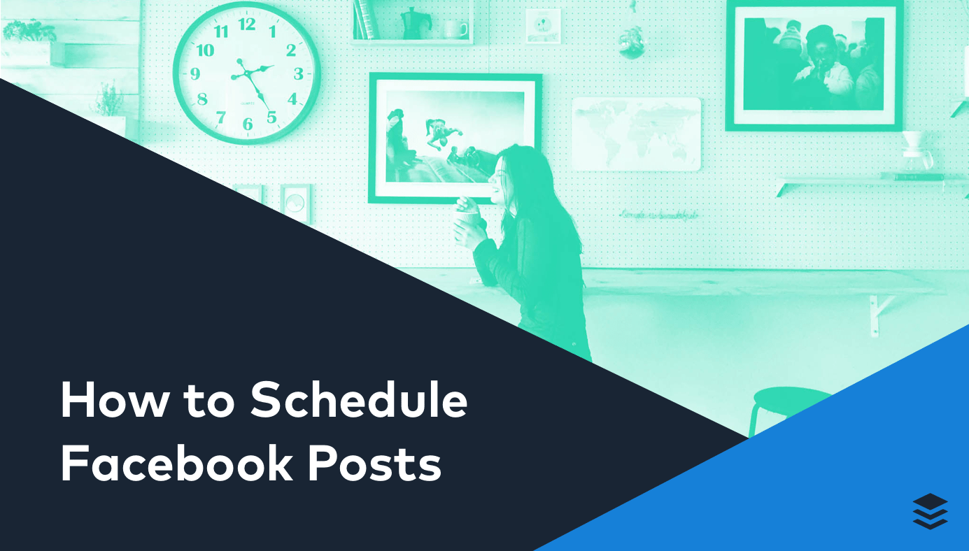 How to Schedule Facebook Posts to Get Better Results and Save Time