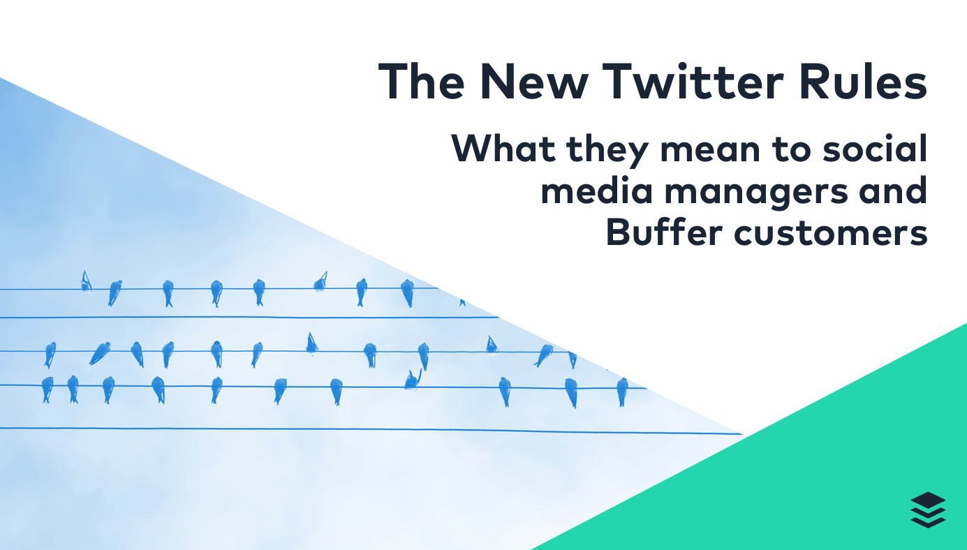 What Do the New Twitter Rules Mean to Social Media Managers (and Buffer Customers)