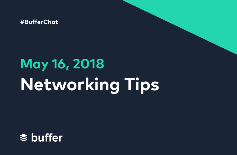 #BufferChat May 16, 2018: Networking Tips