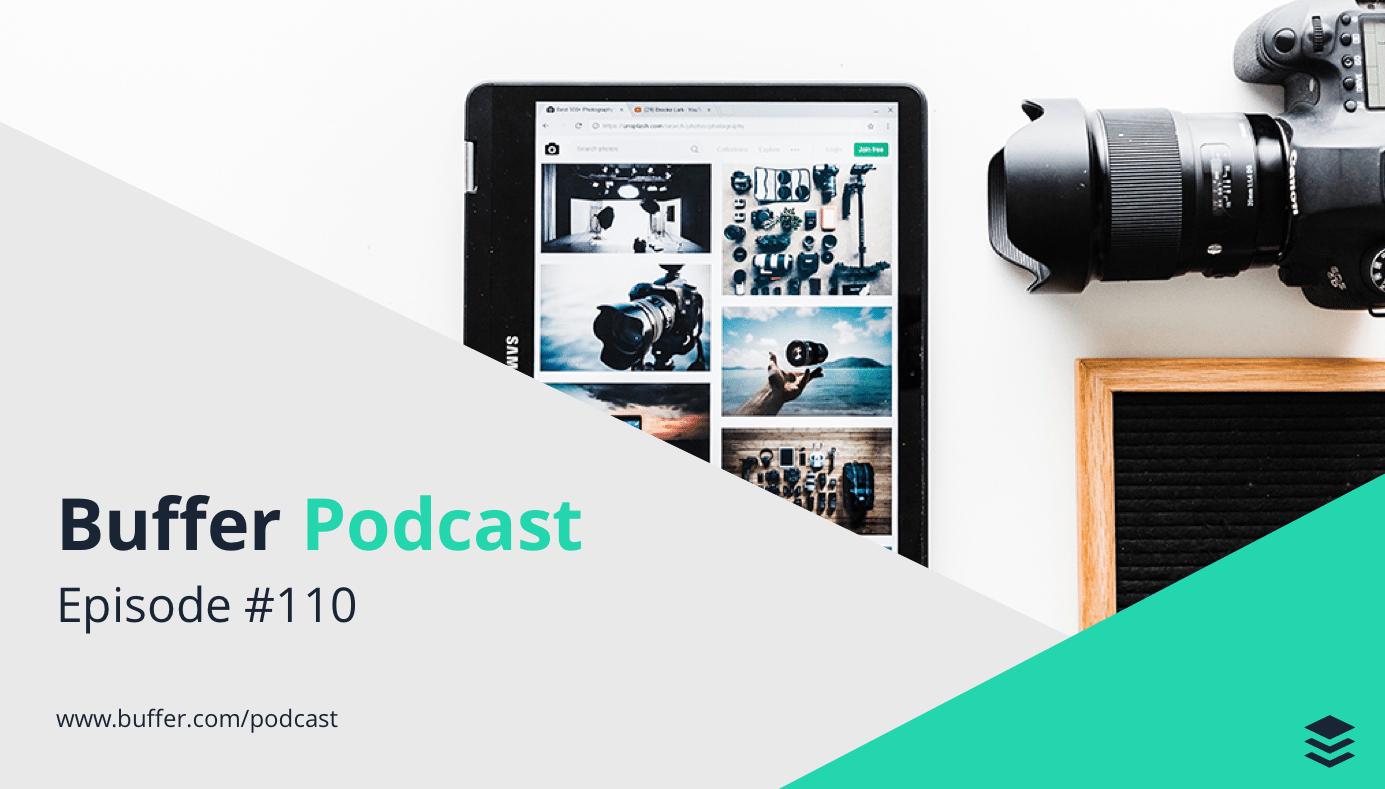 Buffer Podcast Episode 110