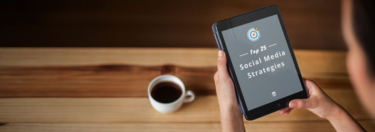 25 Actionable Social Media Strategies You Can Implement Today [Free Ebook!]