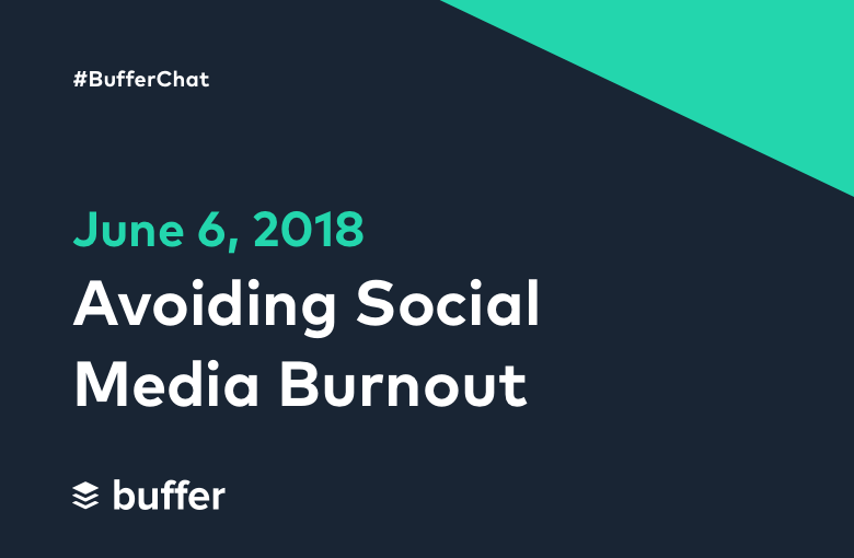 Avoiding Social Media Burnout: A #BufferChat Recap