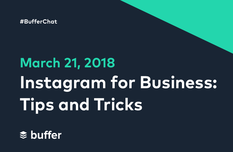 Instagram for Business – Tips and Tricks: A #BufferChat Recap