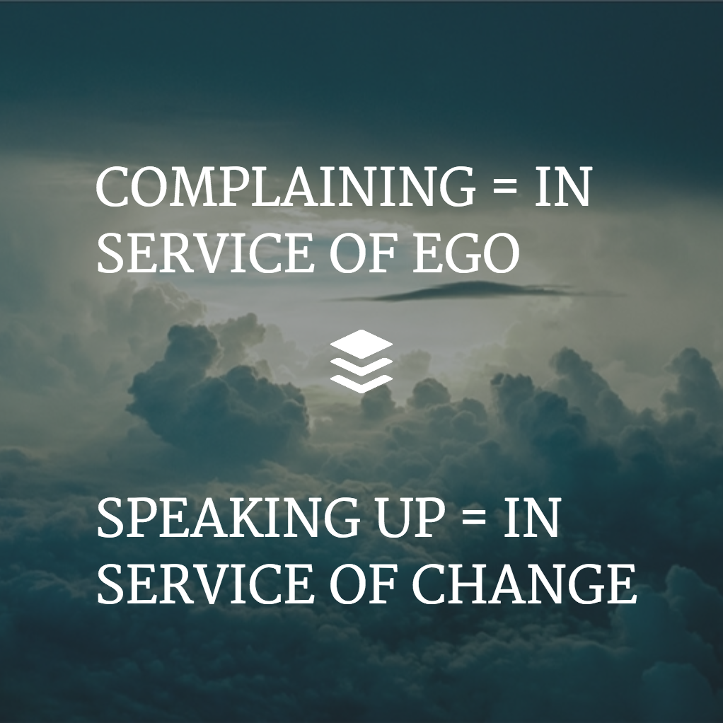 Complaining vs speaking up