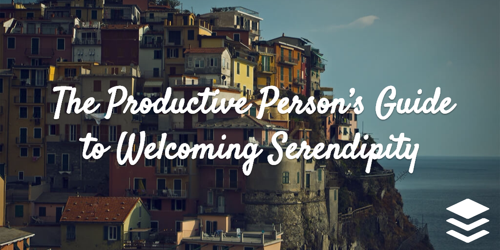 welcoming serendipity