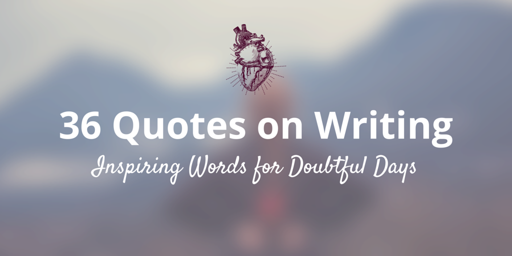 36 writing quotes