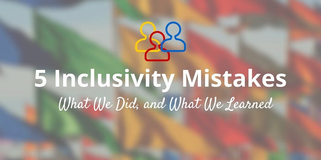 5 inclusivity mistakes