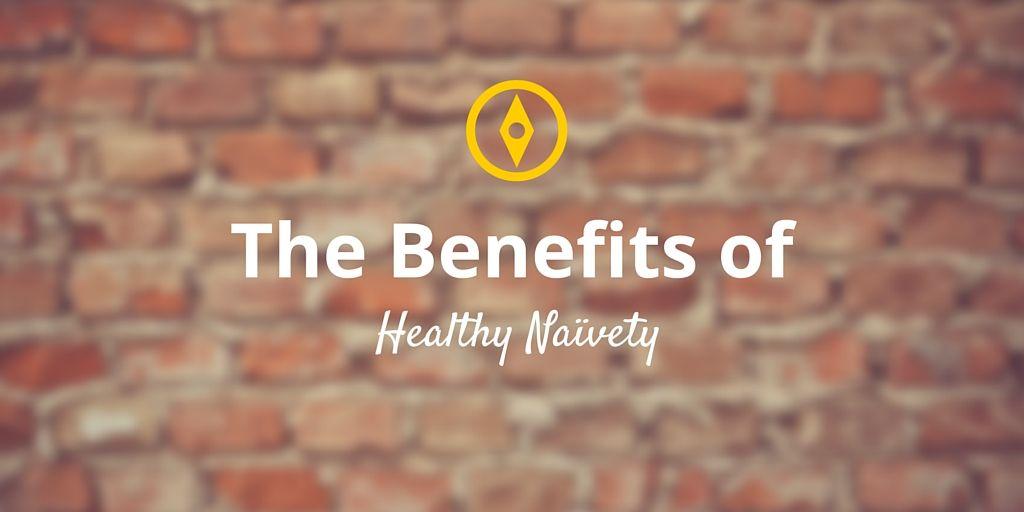 healthy naïvety