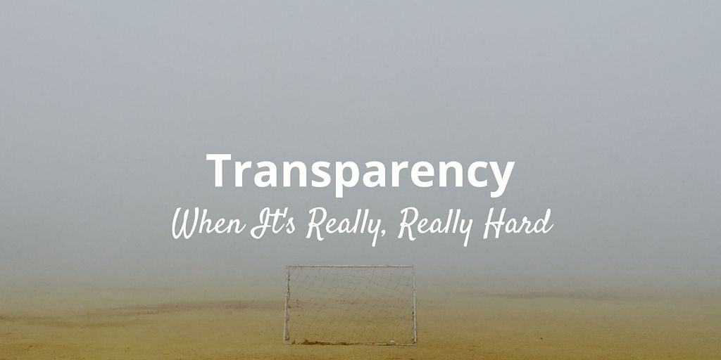 transparency when it's hard
