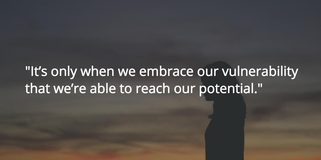 embrace vulnerability