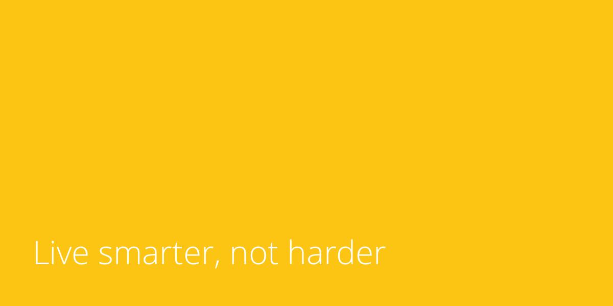 live-smarter-not-harder