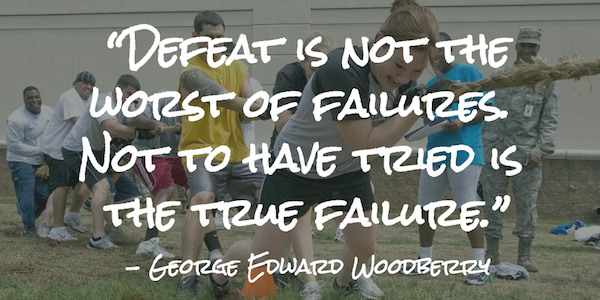 """Defeat is not the worst of failures. Not to have tried is the true failure."""